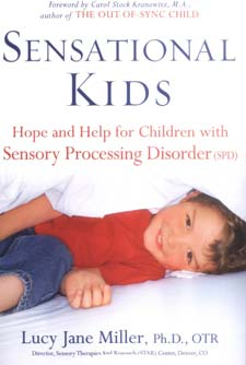 Sensational Kids: Hope and Help for Children with Sensory Processing Disorder
