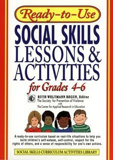 Ready to Use Social Skills Lessons and Activities for Grades 4 - 6