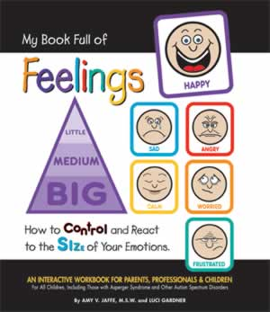 My Book Full of Feelings: How to Control and React to the SIZE of Your Emotions - An Interactive Workbook for Parents, Professionals & Children
