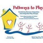 Pathways to Play! Combining Sensory Integration and Integrated Play Groups
