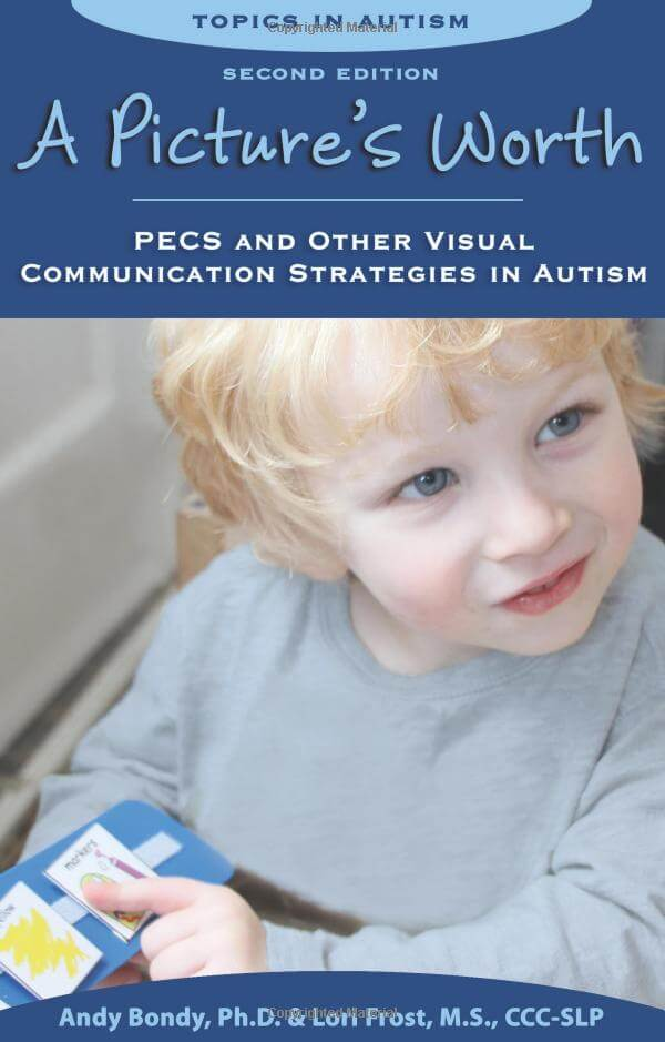 A Picture's Worth: PECS and Other Visual Communication Strategies in Autism, Second Edition