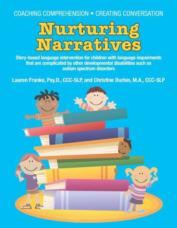 Coaching Comprehension: Nurturing Narratives – Story-based language intervention for children with language impairments that are complicated by other developmental disabilities such as autism spectrum disorders