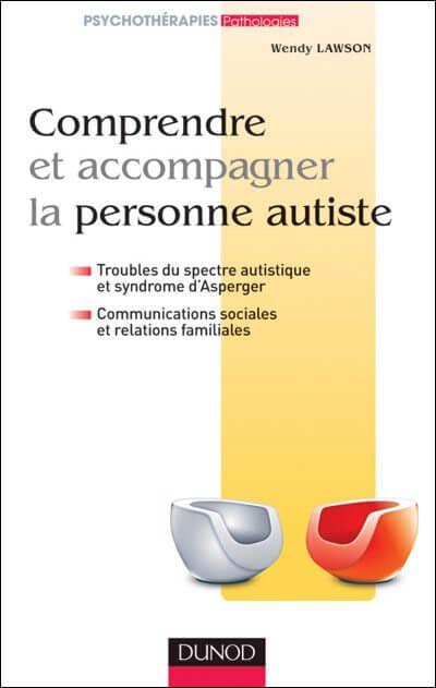 Comprendre et accompagner la personne autiste