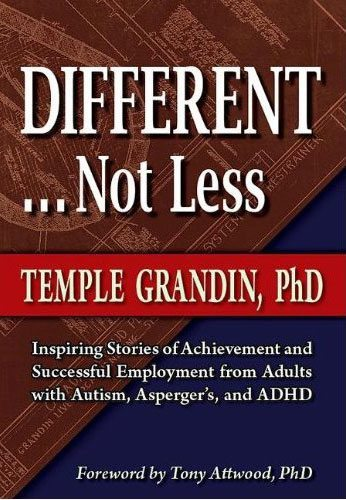 Different...Not Less: Inspiring Stories of Achievement and Successful Employment