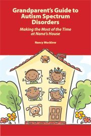 Grandparent's Guide to Autism Spectrum Disorders: Making the Most of Time at Nana's House
