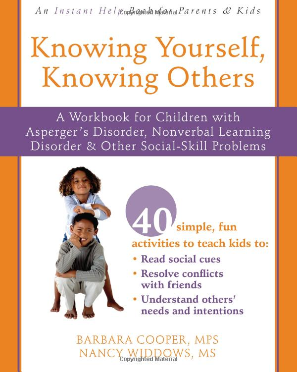 Knowing Yourself, Knowing Others: A Workbook for Children with Asperger's Disorder, Nonverbal Learning Disorder, and Other Social-Skill Problems
