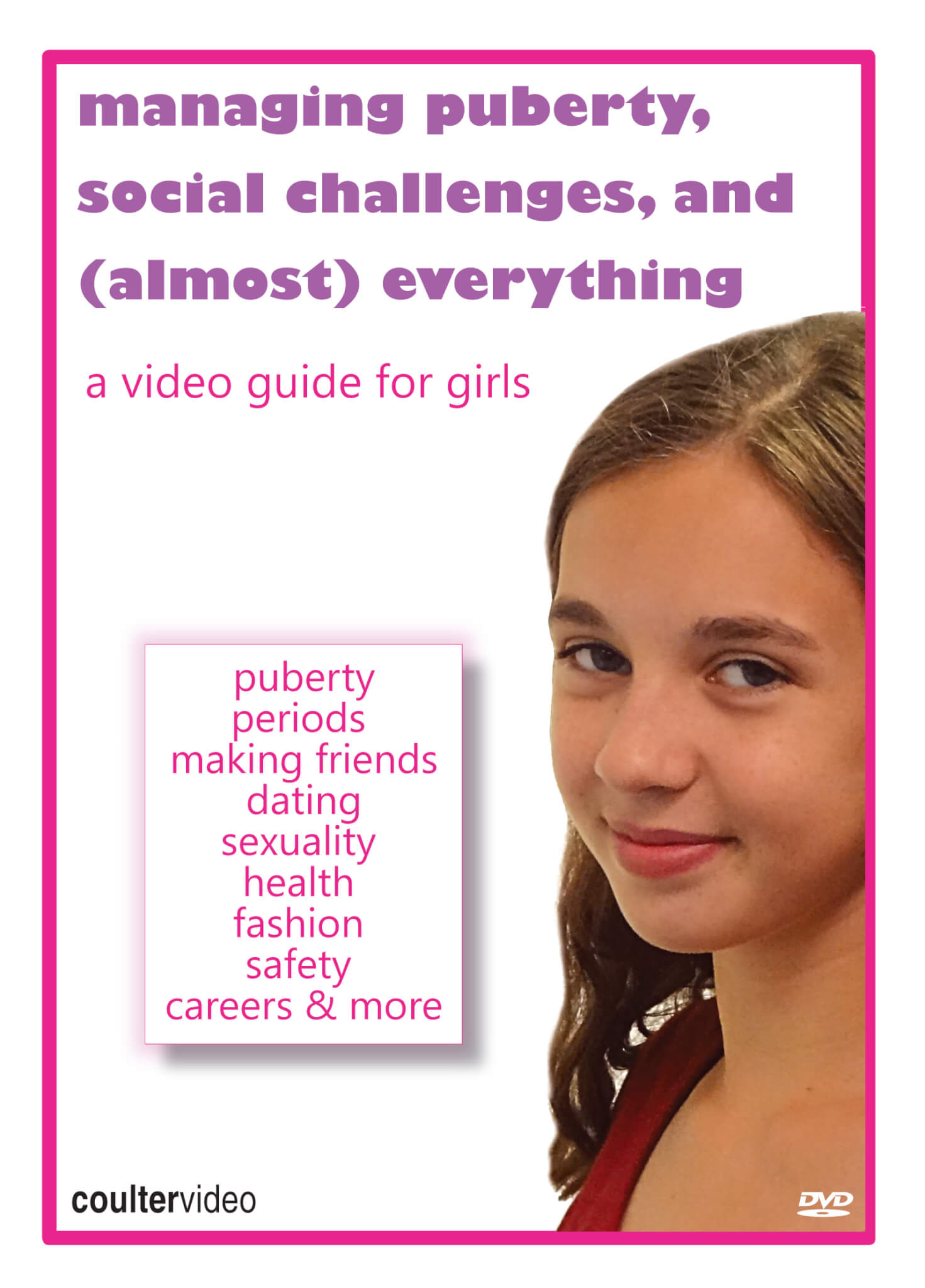 Managing Puberty, Social Challenges, And (Almost) Everything: A Video Guide for Girls