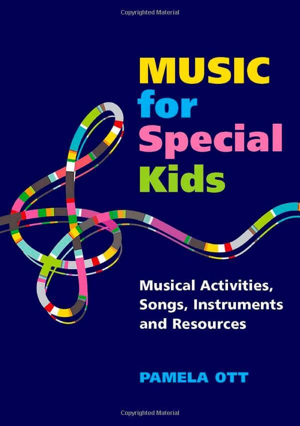Music for Special Kids - Musical Activities, Songs, Instruments and Resources