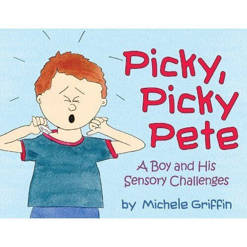 Picky, Picky Pete - A Boy and His Sensory Challenges