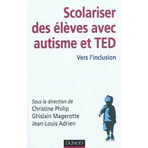 Scolariser des élèves avec autisme et TED: Vers l' inclusion
