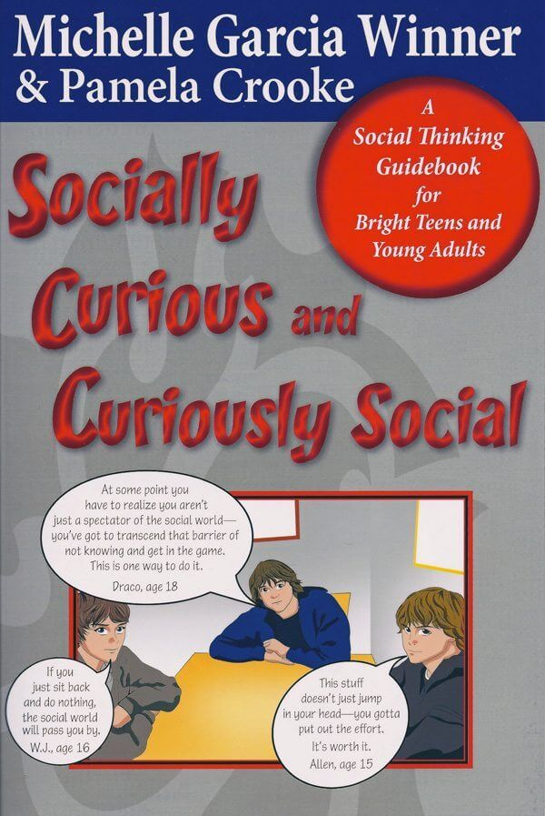 Socially Curious and Curiously Social, A Social Thinking Guidebook for Teens & Young Adults with Asperger's, ADHD, PDD-NOS, NVLD, or other Murky Undiagnosed Social Learning Issues - Updated Edition