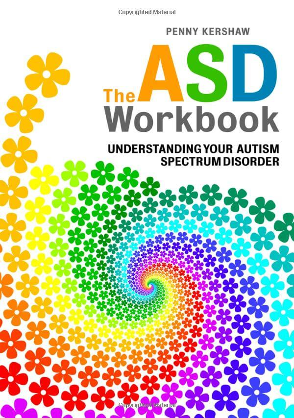 The ASD Workbook: Understanding Your Autism Spectrum Disorder