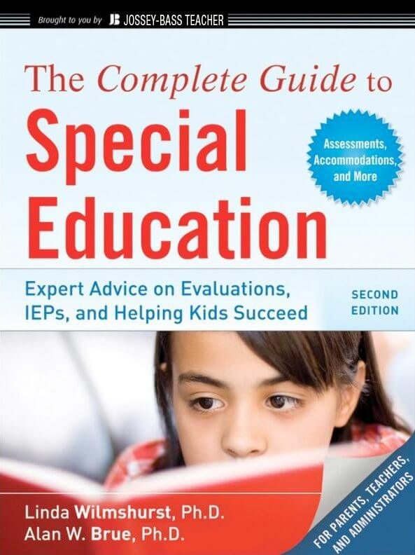 The Complete Guide to Special Education: Expert Advice on Evaluations, IEPs, and Helping Kids Succeed, 2nd Edition