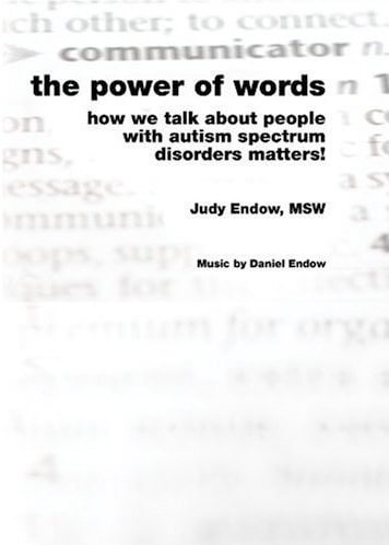 The Power of Words: How we talk about people with autism spectrum disorders matters!