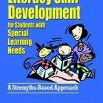 Literacy Skill Development for Students With Special Learning Needs: A Strengths-Based Approach
