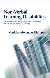 Non-Verbal Learning Disabilities - Characteristics, Diagnosis and Treatment within an Educational Setting