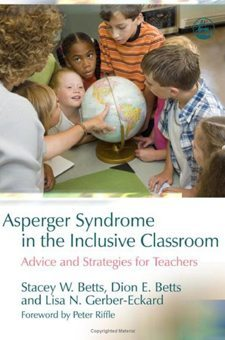 Asperger Syndrome in the Inclusive Classroom: Advice and Strategies for Teachers