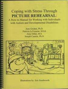 Coping with Stress Through Picture Rehearsal: A How to Manual for Working with Individuals with Autism and Developmental Disabilities