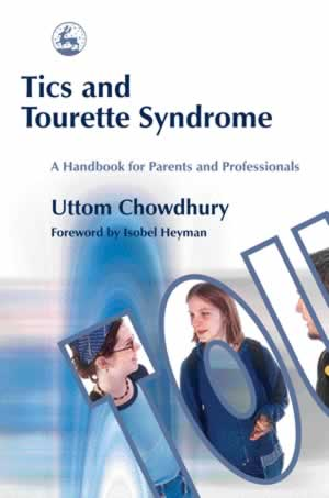 Tics and Tourette Syndrome - A Handbook for Parents and Professionals