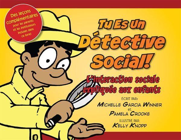 Tu Es Un Detective Social! L'interaction sociale expliquée aux enfants