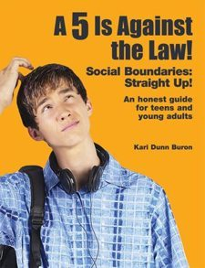 A 5 Is Against the Law! Social Boundaries: Straight Up! An honest guide for teens and young adults