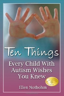 Ten Things Every Child With Autism Wishes You Knew. 2nd. Edition