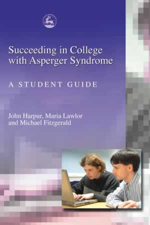 Succeeding in College with Asperger Syndrome - A student guide