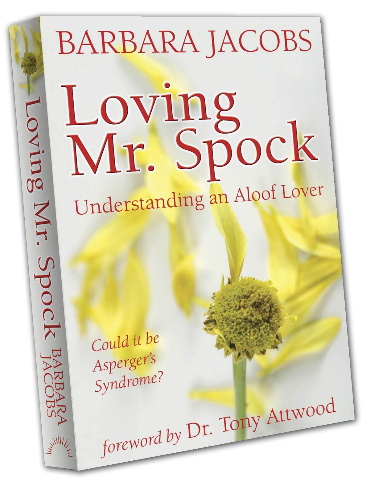 Loving Mr. Spock: Understanding an Aloof Lover: Could It Be Asperger's Syndrome?