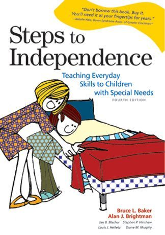 Steps to Independence - Teaching Everyday Skills to Children with Special Needs