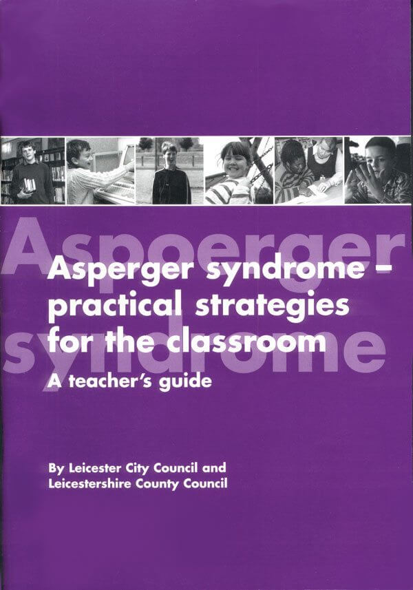 Asperger Syndrome - Practical Strategies for the Classroom; A Teacher's Guide
