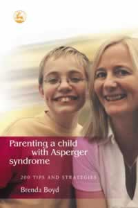 Parenting a Child with Asperger Syndrome - 200 Tips and Strategies