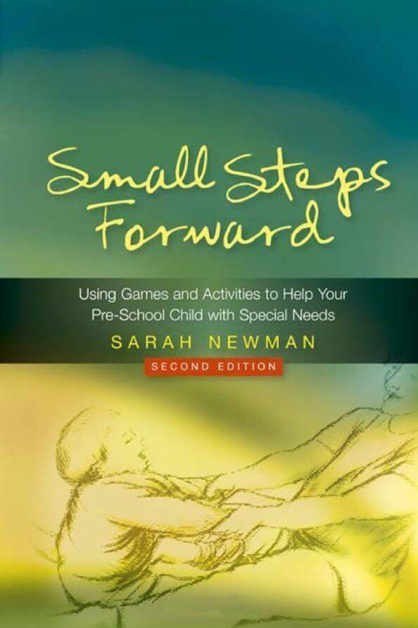 Small Steps Forward - Using Games and Activities to Help Your Pre-School Child with Special Needs (2nd. Edition)