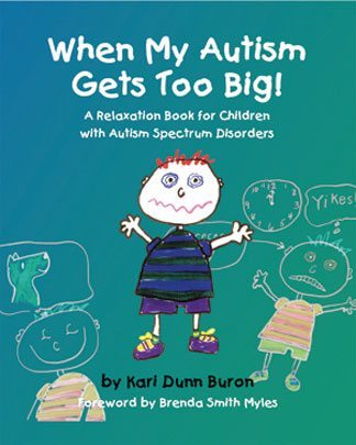 When My Worries Get Too Big! - A Relaxation Book for Children with Autism Spectrum Disorders