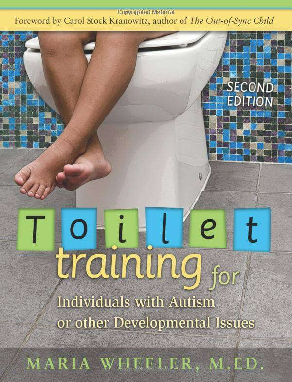 Toilet Training for Individuals with Autism and Related Disorders: A Comprehensive Guide for Parents and Teachers 2nd. Edition