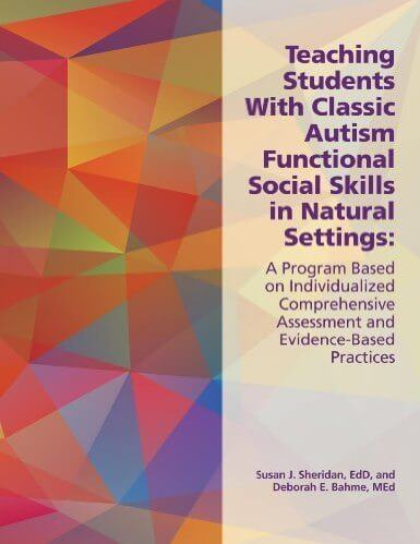 Teaching Students With Classic Autism Functional Social Skills in Natural Settings: A Program Based on Individualized Comprehensive Assessment and Evidence-Based Practices