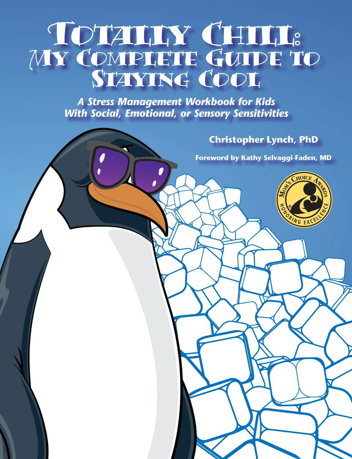 Totally Chill: My Complete Guide to Staying Cool - A Stress Management Workbook for Kids With Social, Emotional, or Sensory Sensitivities