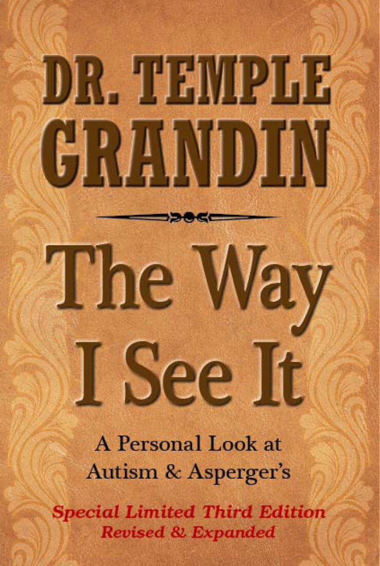 The Way I See It: A Personal Look at Autism and Asperger's, Expanded 3rd. Collector's Edition