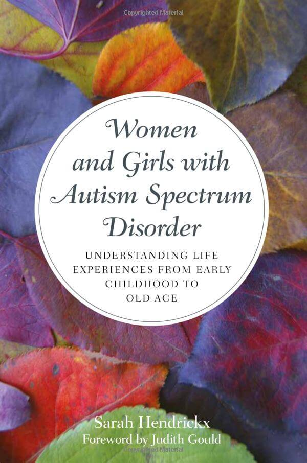 Women and Girls with Autism Spectrum Disorder - Understanding Life Experiences from Early Childhood to Old Age